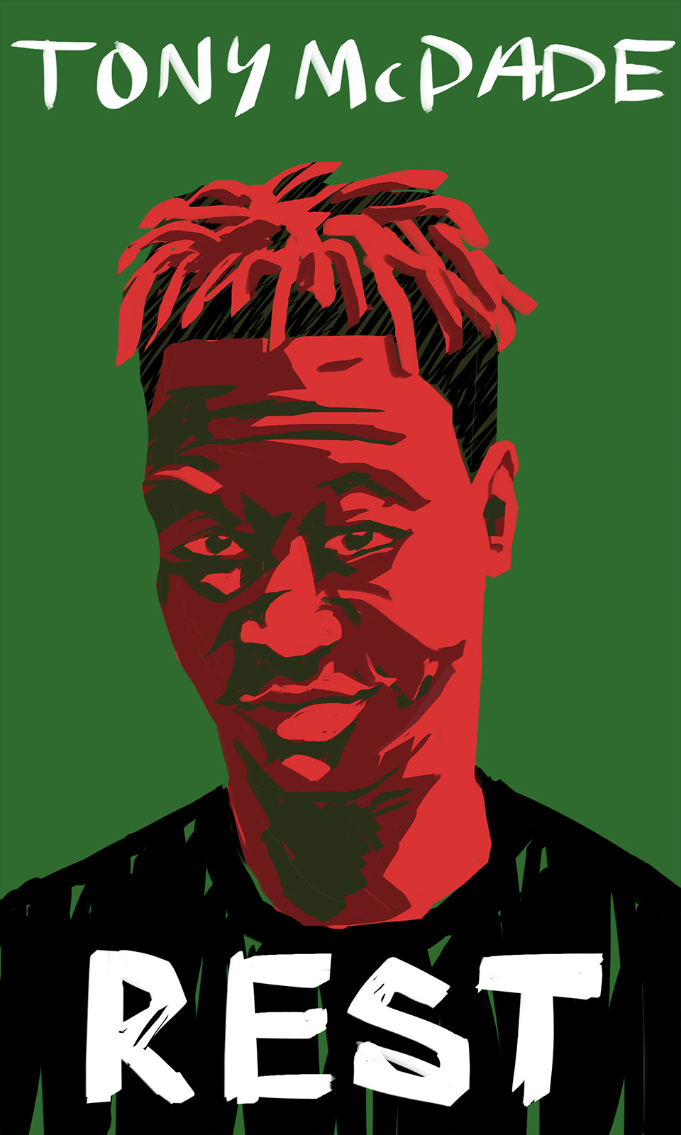 First portrait in the Rest in Power triptych. Tony McDade is rendered in red, green, and black on a green background.. Top text is his name, bottom text reads 'Rest' in a handwritten typeface.