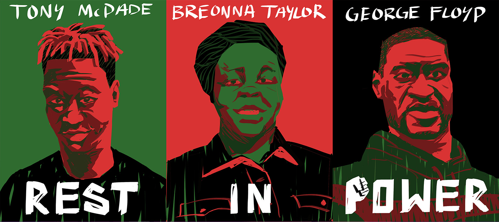 The Rest in Power triptych. Tony McDade, Breonna Taylor, and George Floyd are portrayed side by side. The portraits are rendered using the red, green, and black of the Pan-African flag. White text over the image reads their names and the phrase REST IN POWER.